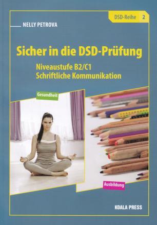 Sicher in die DSD-Prufung 2. Niveaustufe B2/C1 - Schriftliche Kommunikation