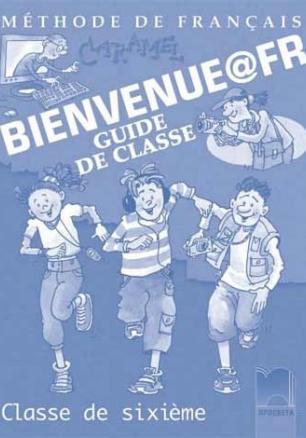 Bienvenue@fr, книга за учителя по френски език за 6. клас